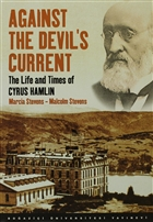 Against the Devil's Current: The Life and Times of Cyrus Hamlin