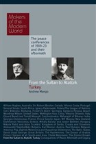 From the Sultan to Ataturk: Turkey | Makers of the Modern World: The Peace Conferences of 1919-23 and Their Aftermath