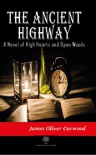 The Ancient Highway: A Novel of High Hearts and Open Woods