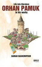 Life İnto Literature Orhan Pamuk İn His Works