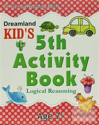 Dreamland Kid's 5 th Activity Book: Logical Reasoning (7)