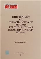 British Policy and the Application Of Reforms For The Armenians in Eastern Anatolia 1877-1897