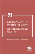 Ginseng and Other Plants of Medicinal Value