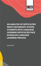 An Analysis of Difficulties Which Secondary School Students with Language Learning Difficulties Face in English Language Learning Process