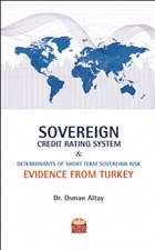 Sovereign Credit Rating System and Determinants of Short Term Sovereign Risk: Evidence From Turkey