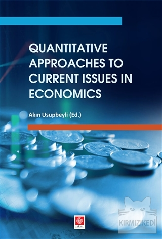 Quantitative Approaches to Current Issues in Economics