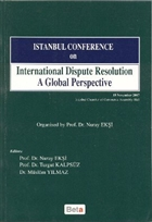 Istanbul Conference on International Dispute Resolution A Global Perspective