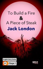 To Build a Fire - A Piece of Steak - İngilizce Hikayeler A1 Stage1