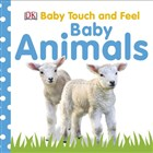 DK - Baby Touch and Feel Baby Animals