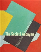 The Societe Anonyme: Modernism for America